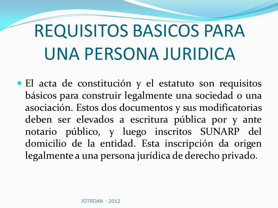 REQUISITOS BASICOS PARA UNA PERSONA JURIDICA