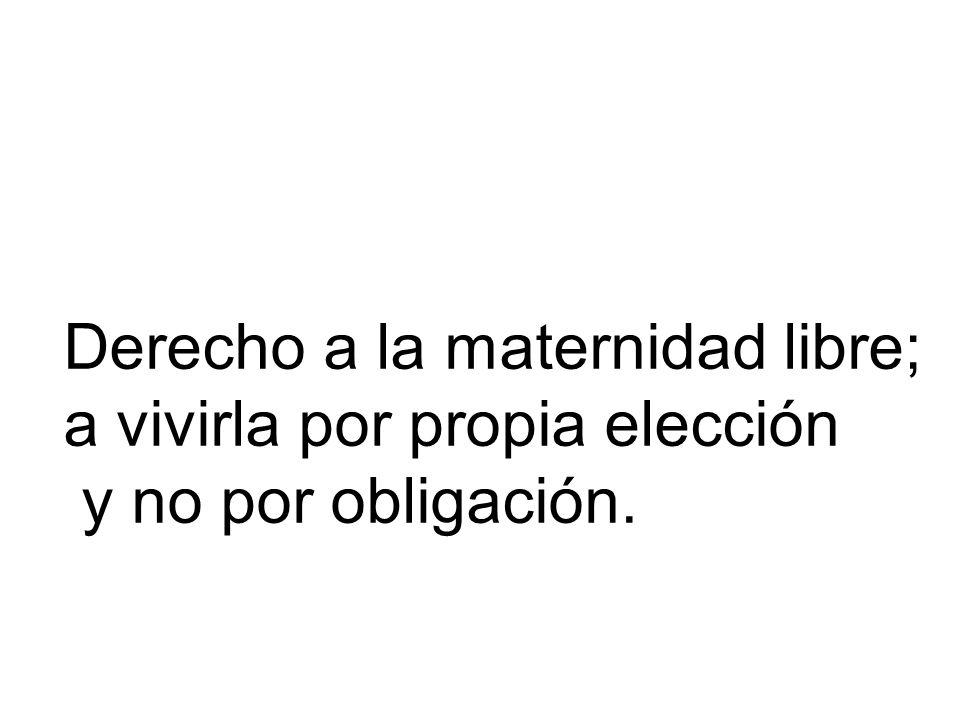 Derecho a la maternidad libre;