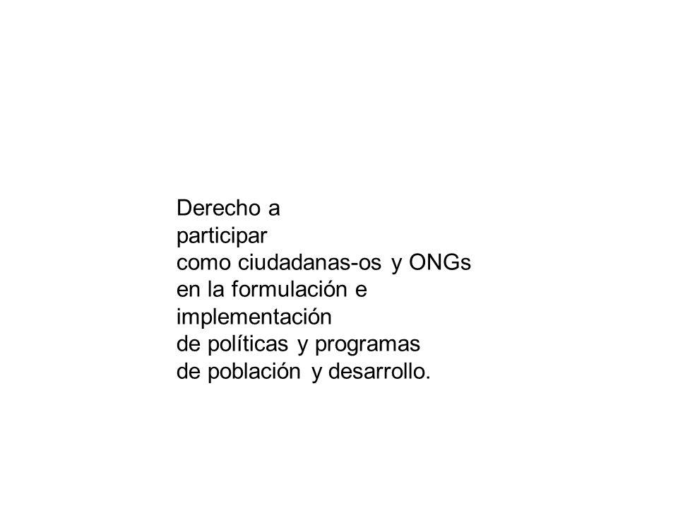 Derecho a participar. como ciudadanas-os y ONGs en la formulación e implementación. de políticas y programas.
