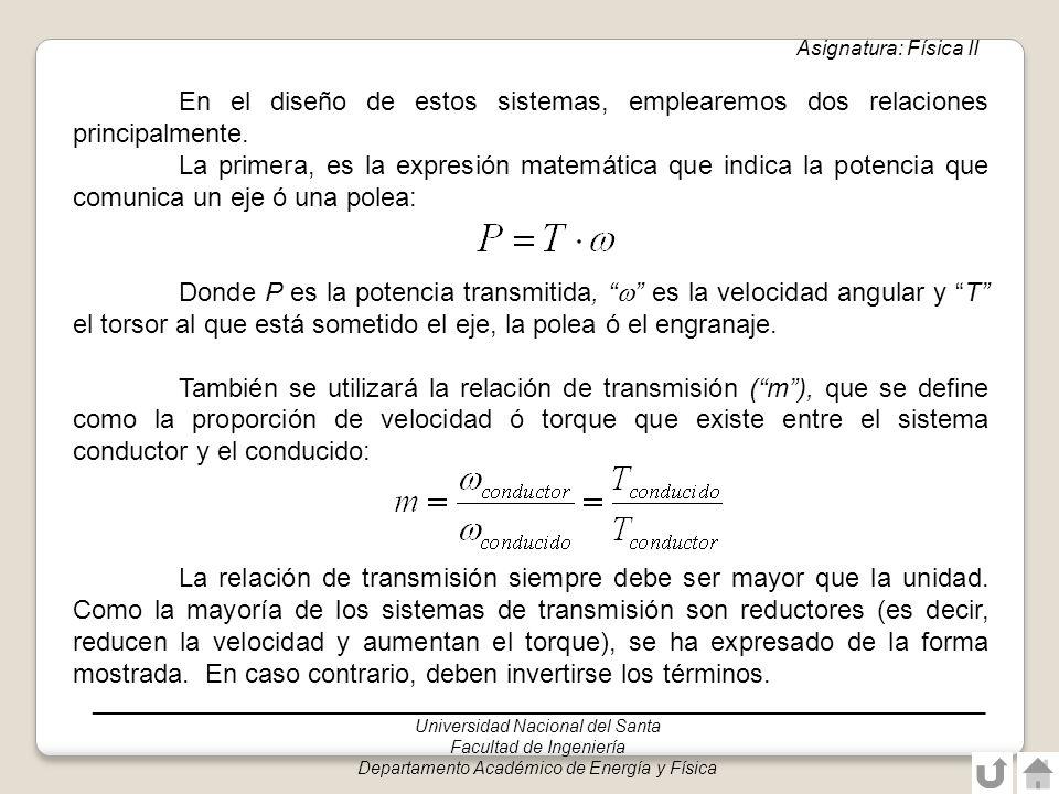 Asignatura: Física II En el diseño de estos sistemas, emplearemos dos relaciones principalmente.