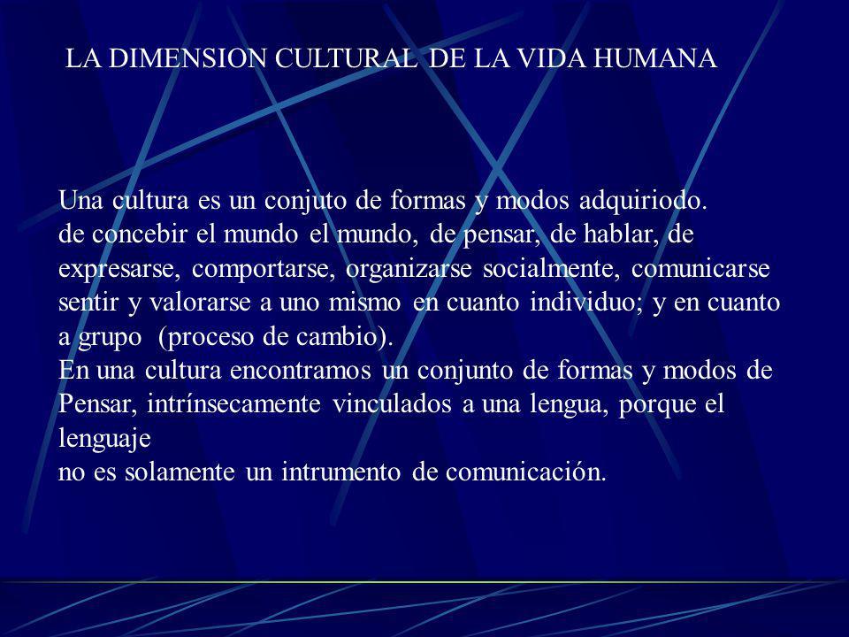 LA DIMENSION CULTURAL DE LA VIDA HUMANA
