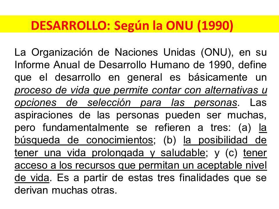 DESARROLLO: Según la ONU (1990)