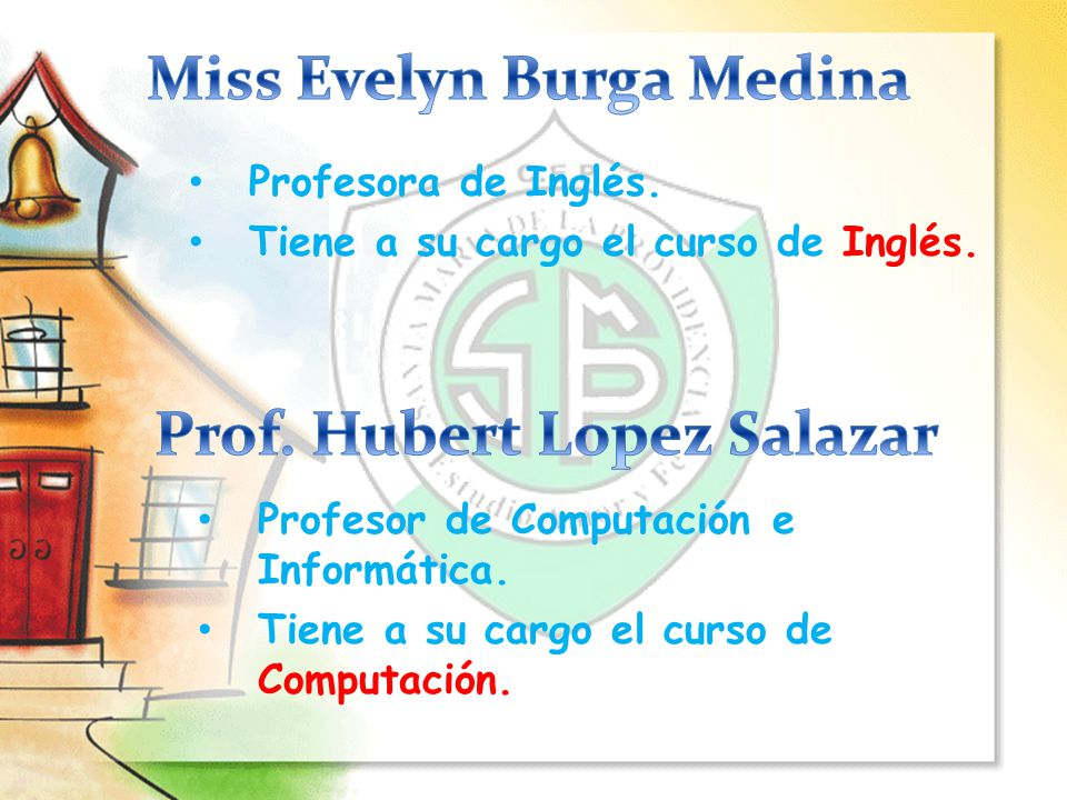 Miss Evelyn Burga Medina Prof. Hubert Lopez Salazar