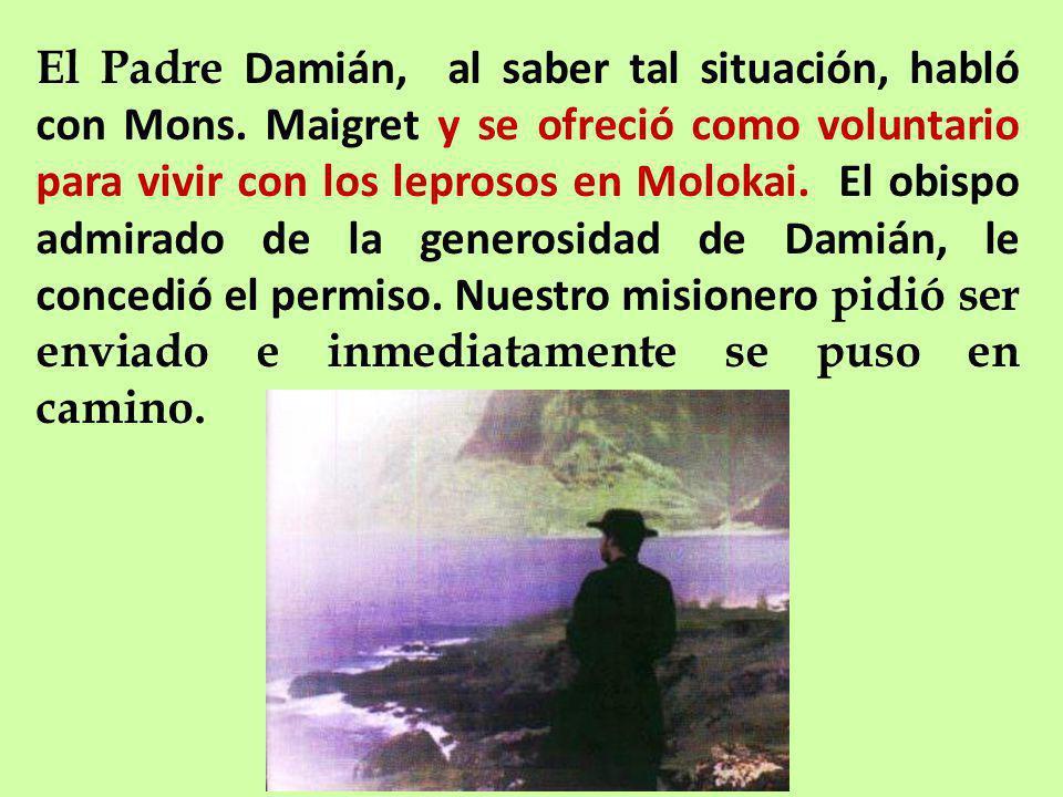 El Padre Damián, al saber tal situación, habló con Mons