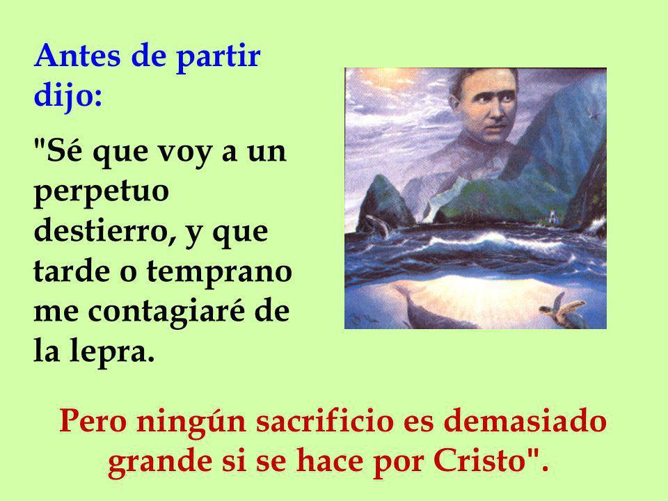 Pero ningún sacrificio es demasiado grande si se hace por Cristo .