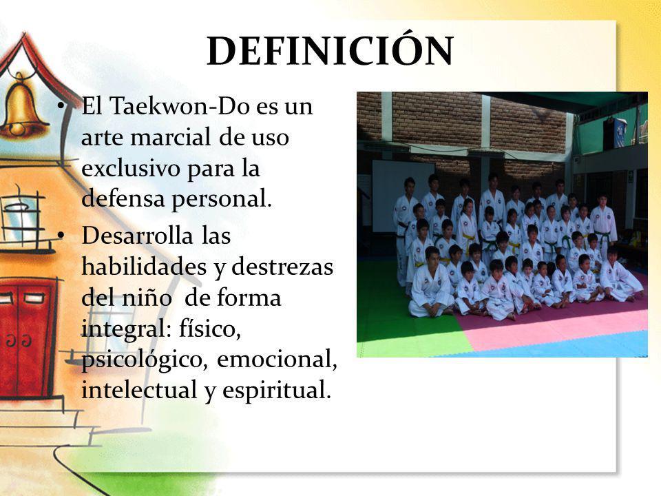 DEFINICIÓN El Taekwon-Do es un arte marcial de uso exclusivo para la defensa personal.