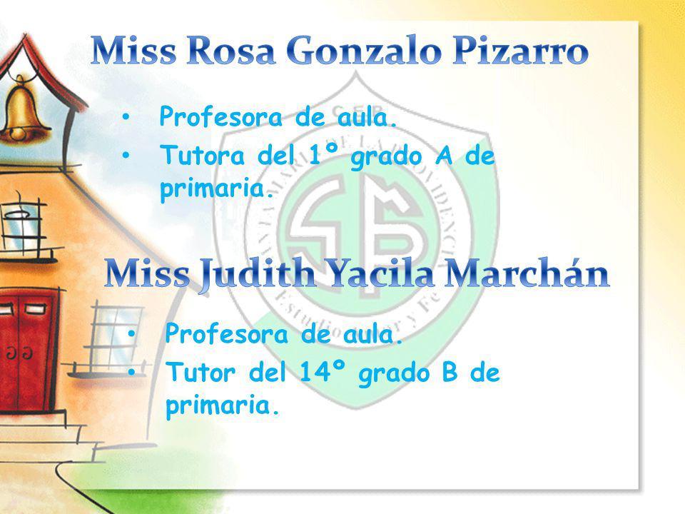 Miss Rosa Gonzalo Pizarro Miss Judith Yacila Marchán