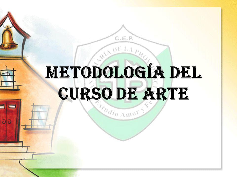 METODOLOGÍA DEL CURSO DE ARTE