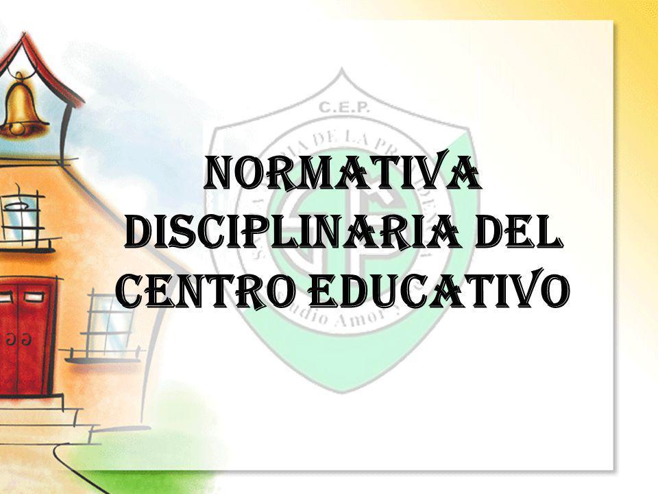 NORMATIVA DISCIPLINARIA DEL CENTRO EDUCATIVO
