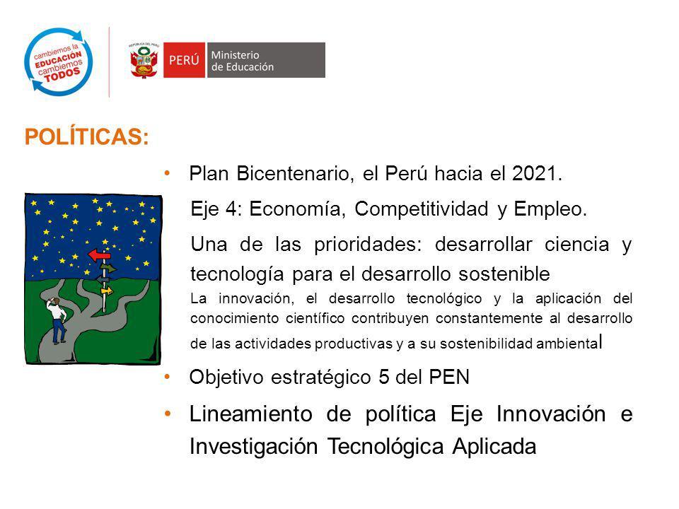 POLÍTICAS: Plan Bicentenario, el Perú hacia el 2021. Eje 4: Economía, Competitividad y Empleo.