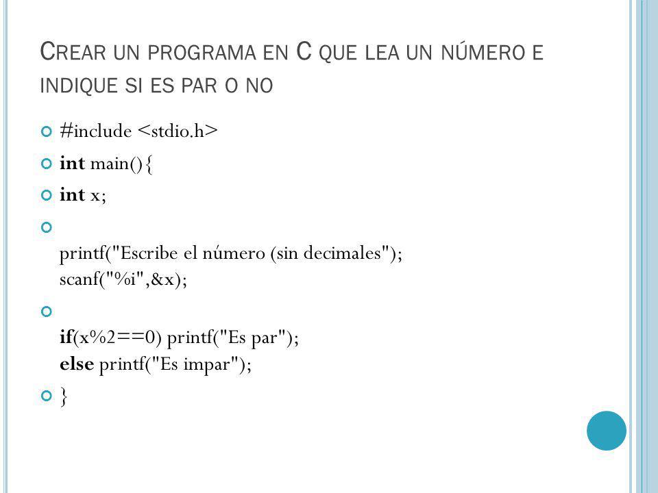 Crear un programa en C que lea un número e indique si es par o no