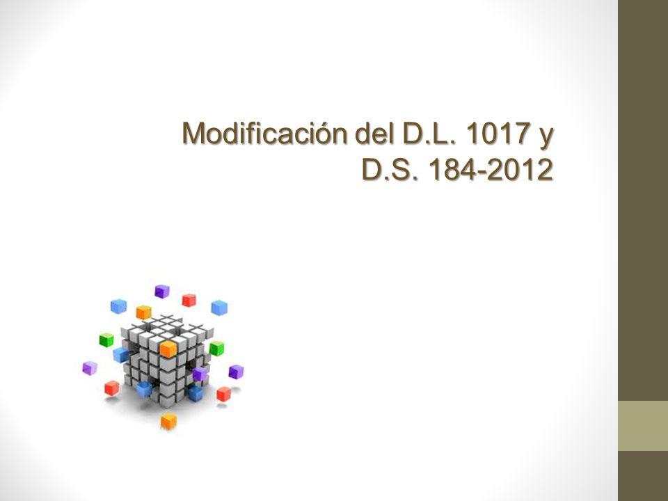 Modificación del D.L. 1017 y D.S. 184-2012