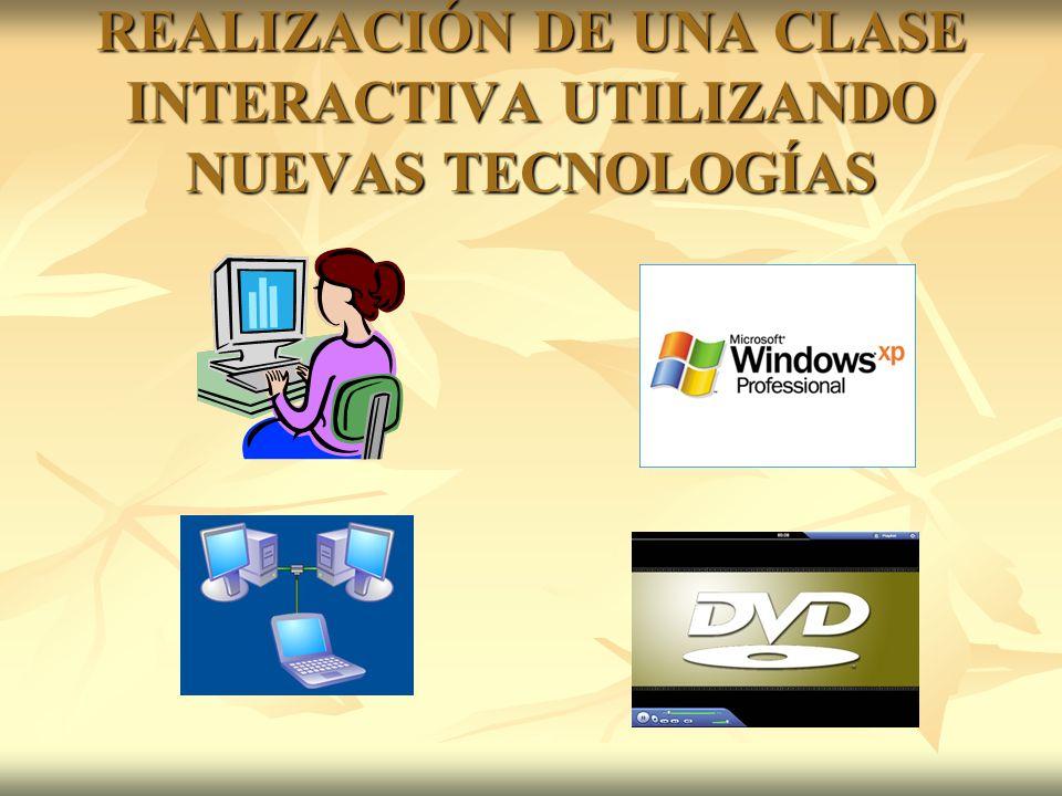 REALIZACIÓN DE UNA CLASE INTERACTIVA UTILIZANDO NUEVAS TECNOLOGÍAS