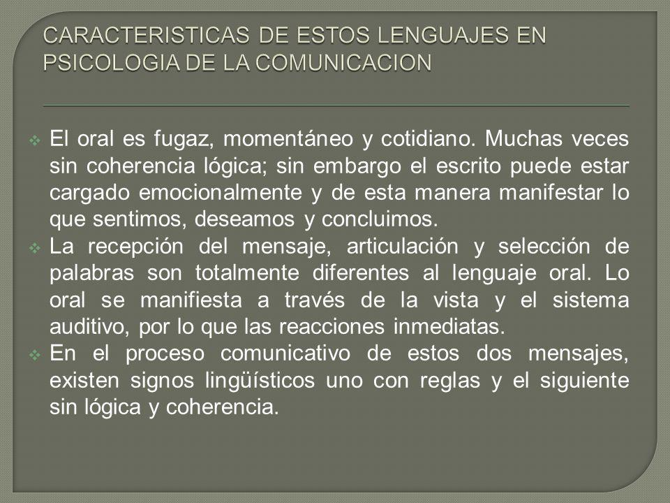 CARACTERISTICAS DE ESTOS LENGUAJES EN PSICOLOGIA DE LA COMUNICACION