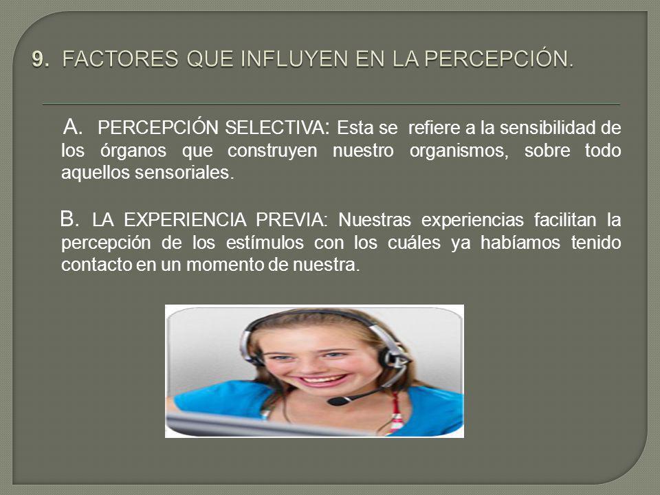 9. FACTORES QUE INFLUYEN EN LA PERCEPCIÓN.
