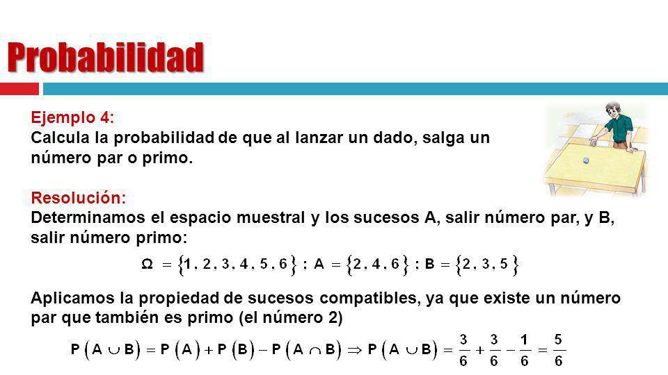 Probabilidad Ejemplo 4: