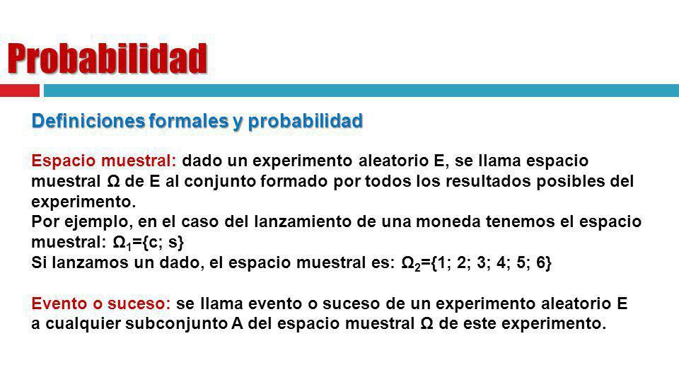 Probabilidad Definiciones formales y probabilidad