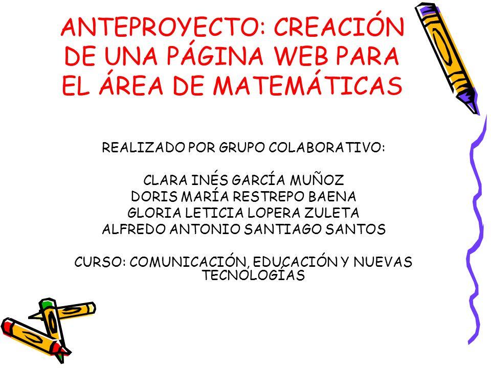 ANTEPROYECTO: CREACIÓN DE UNA PÁGINA WEB PARA EL ÁREA DE MATEMÁTICAS
