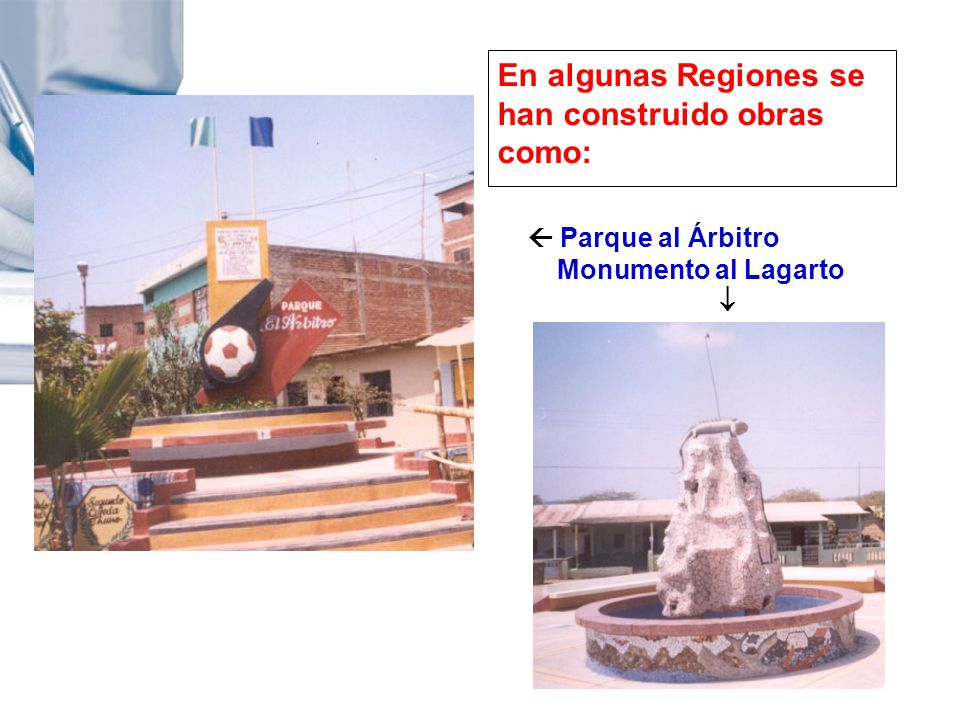 En algunas Regiones se han construido obras como: