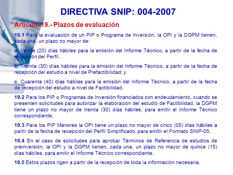 DIRECTIVA SNIP: 004-2007 Artículo 19.- Plazos de evaluación