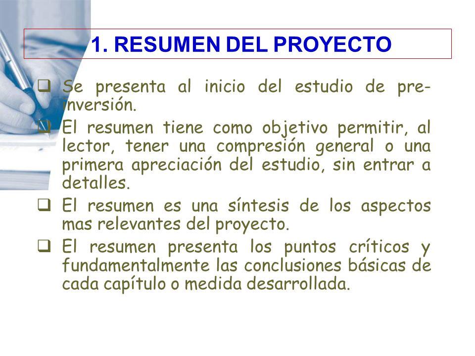 1. RESUMEN DEL PROYECTO Se presenta al inicio del estudio de pre-inversión.