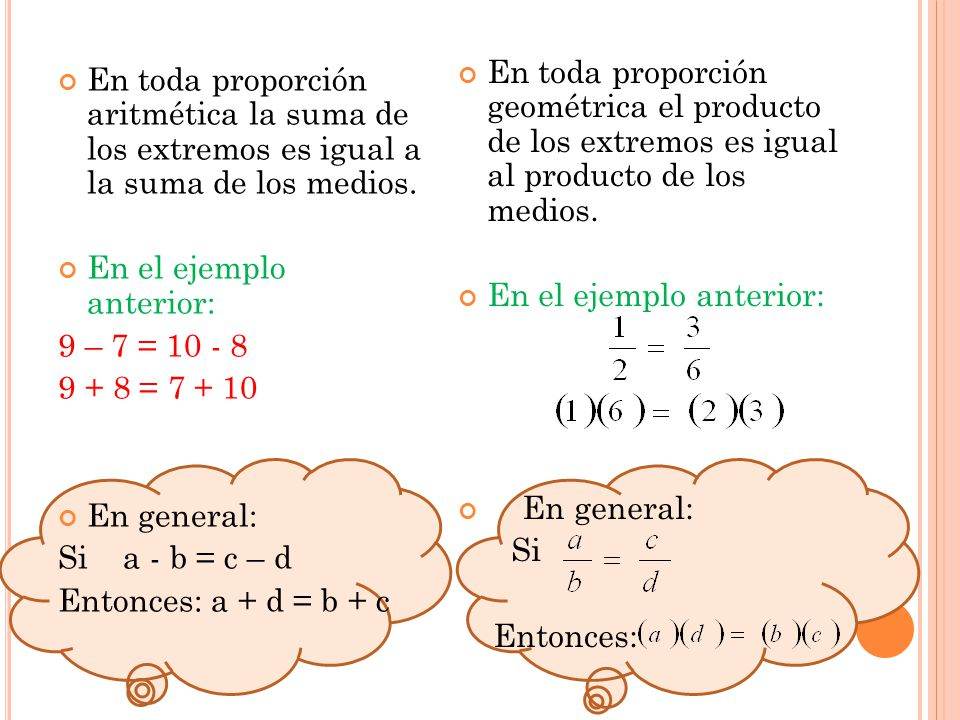 En toda proporción geométrica el producto de los extremos es igual al producto de los medios.