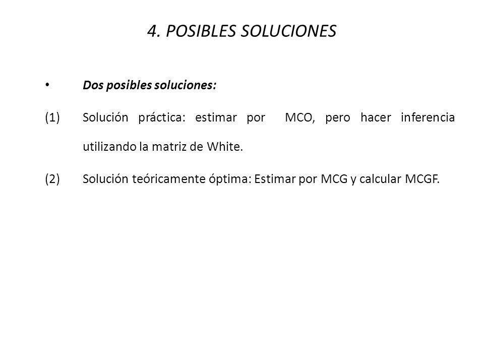 4. POSIBLES SOLUCIONES Dos posibles soluciones: