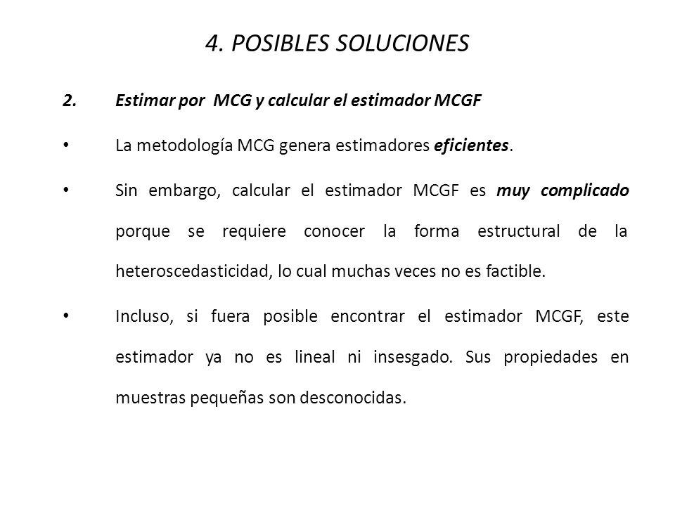 4. POSIBLES SOLUCIONES 2. Estimar por MCG y calcular el estimador MCGF