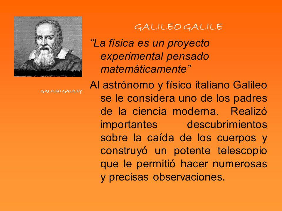La física es un proyecto experimental pensado matemáticamente