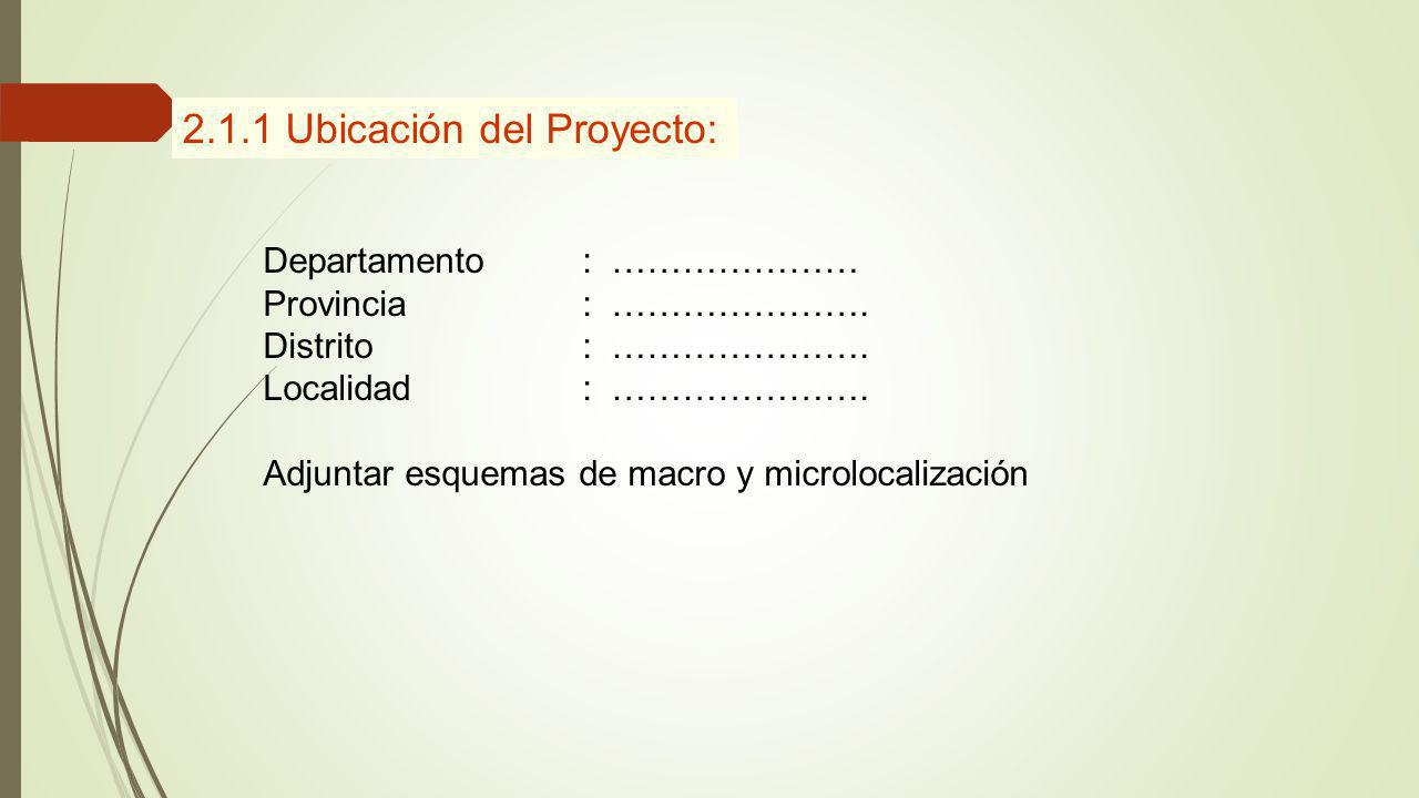 2.1.1 Ubicación del Proyecto: