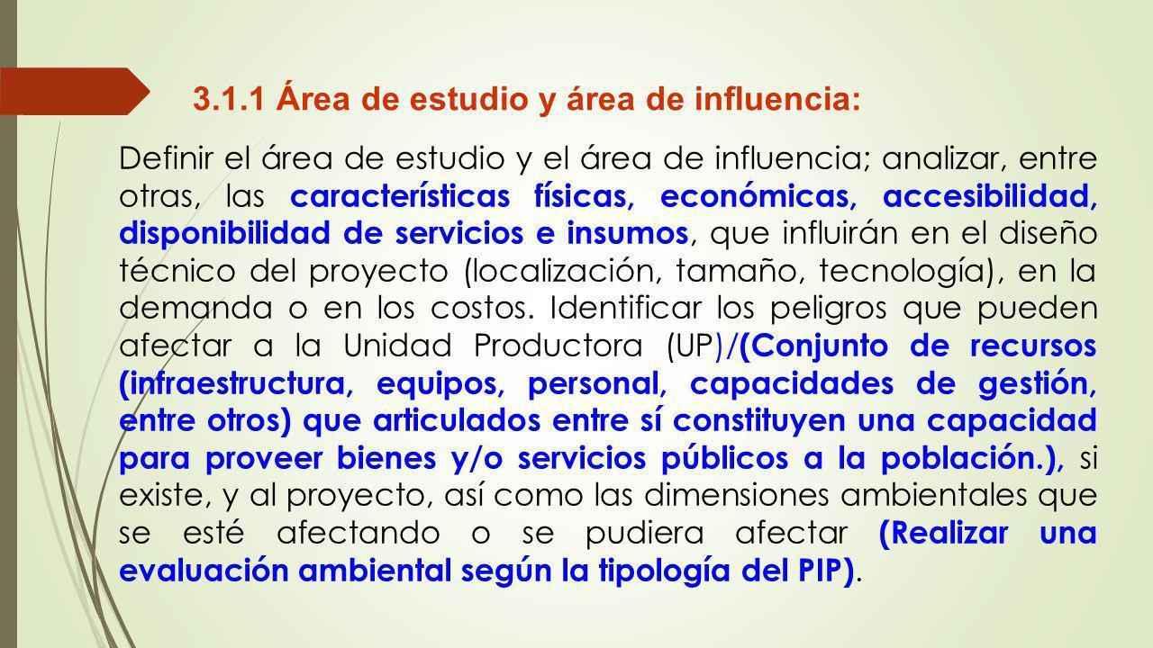 3.1.1 Área de estudio y área de influencia: