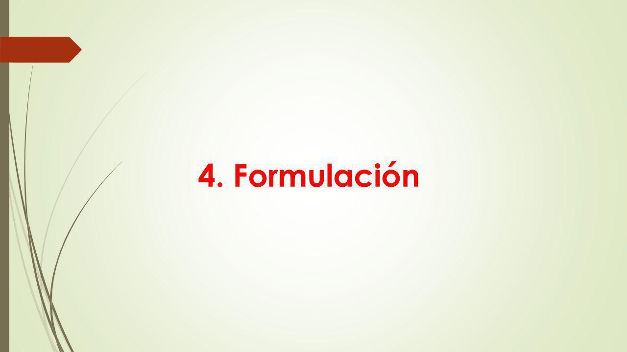 4. Formulación