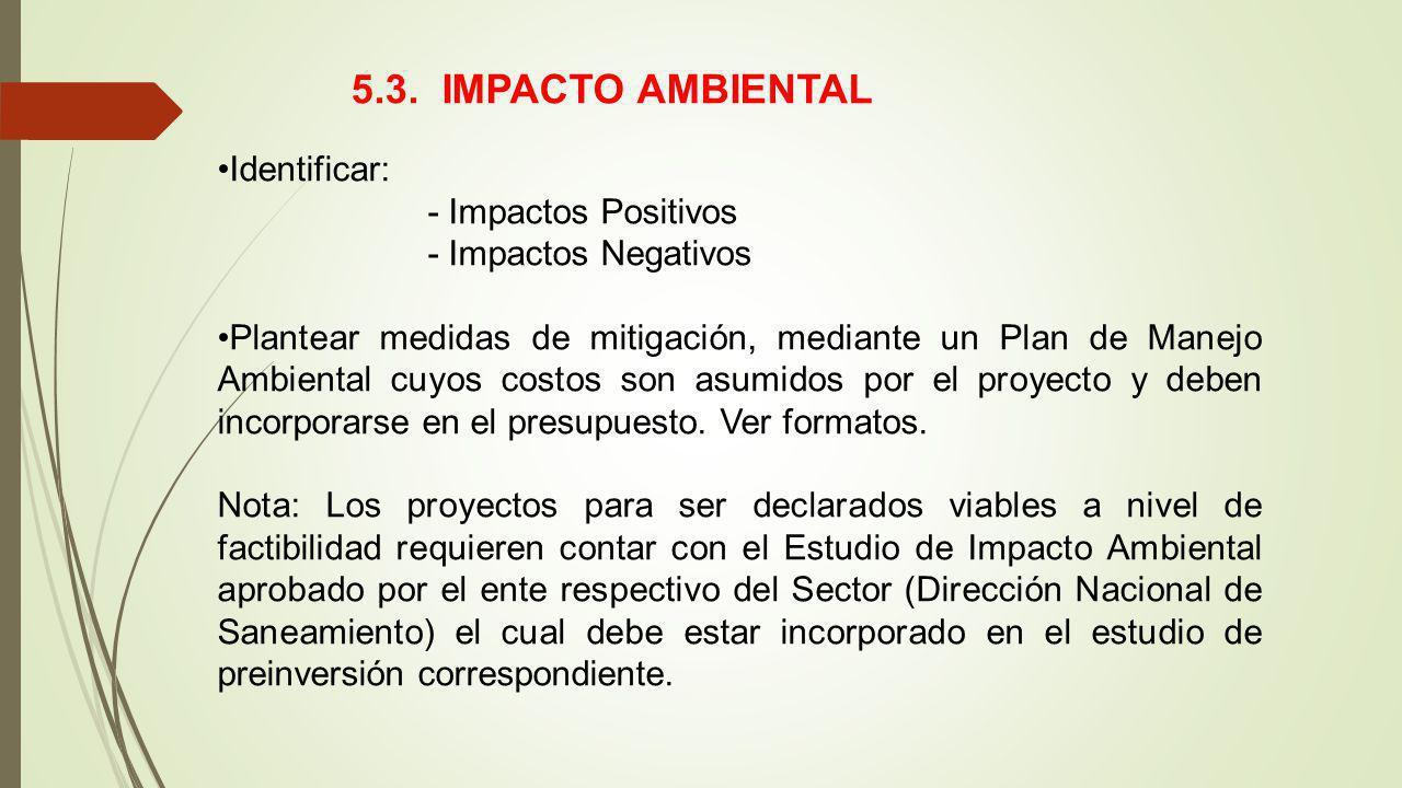 5.3. IMPACTO AMBIENTAL Identificar: - Impactos Positivos
