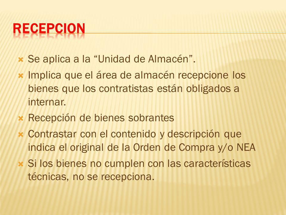 RECEPCION Se aplica a la Unidad de Almacén .