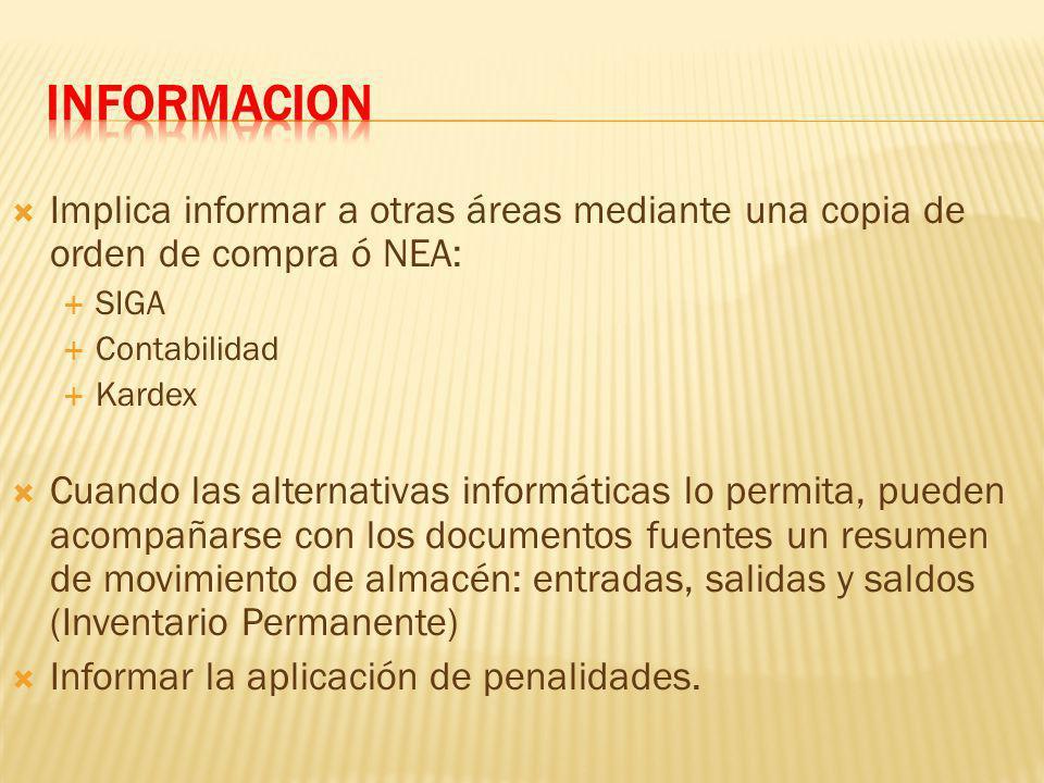 INFORMACION Implica informar a otras áreas mediante una copia de orden de compra ó NEA: SIGA. Contabilidad.