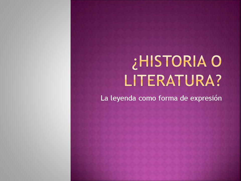 ¿HISTORIA O LITERATURA