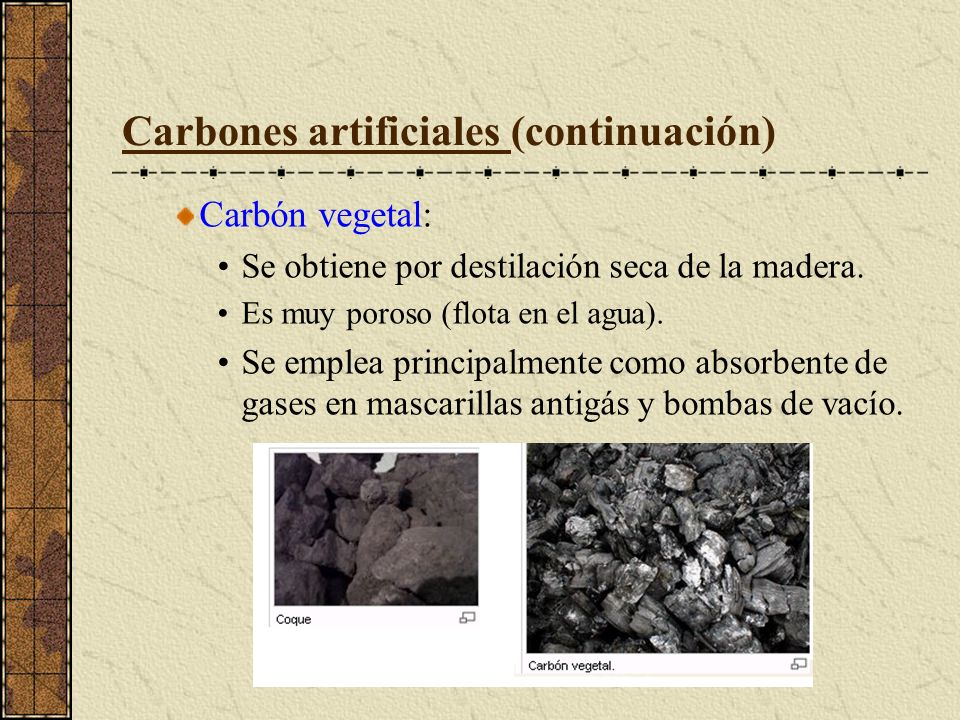 Carbones artificiales (continuación)