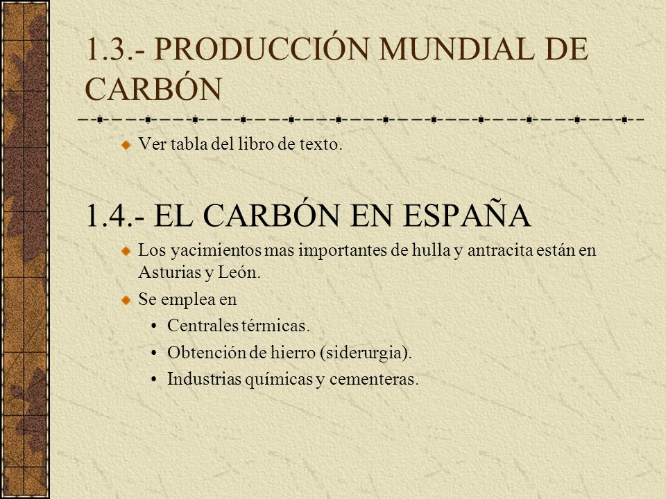 1.3.- PRODUCCIÓN MUNDIAL DE CARBÓN