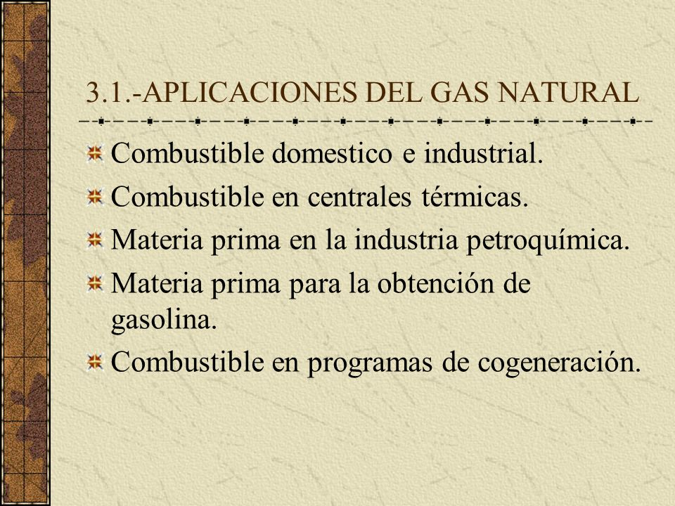 3.1.-APLICACIONES DEL GAS NATURAL