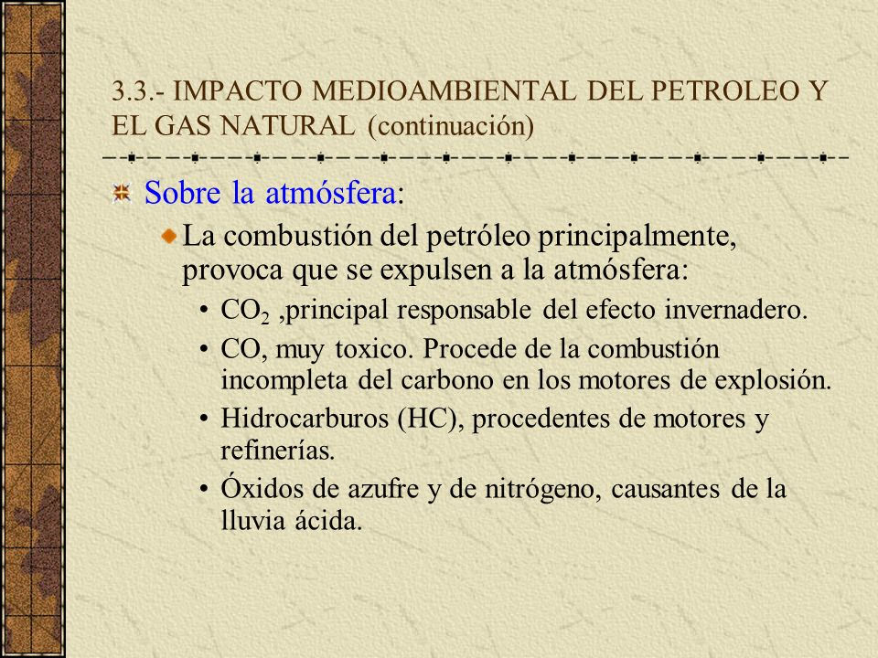 3.3.- IMPACTO MEDIOAMBIENTAL DEL PETROLEO Y EL GAS NATURAL (continuación)