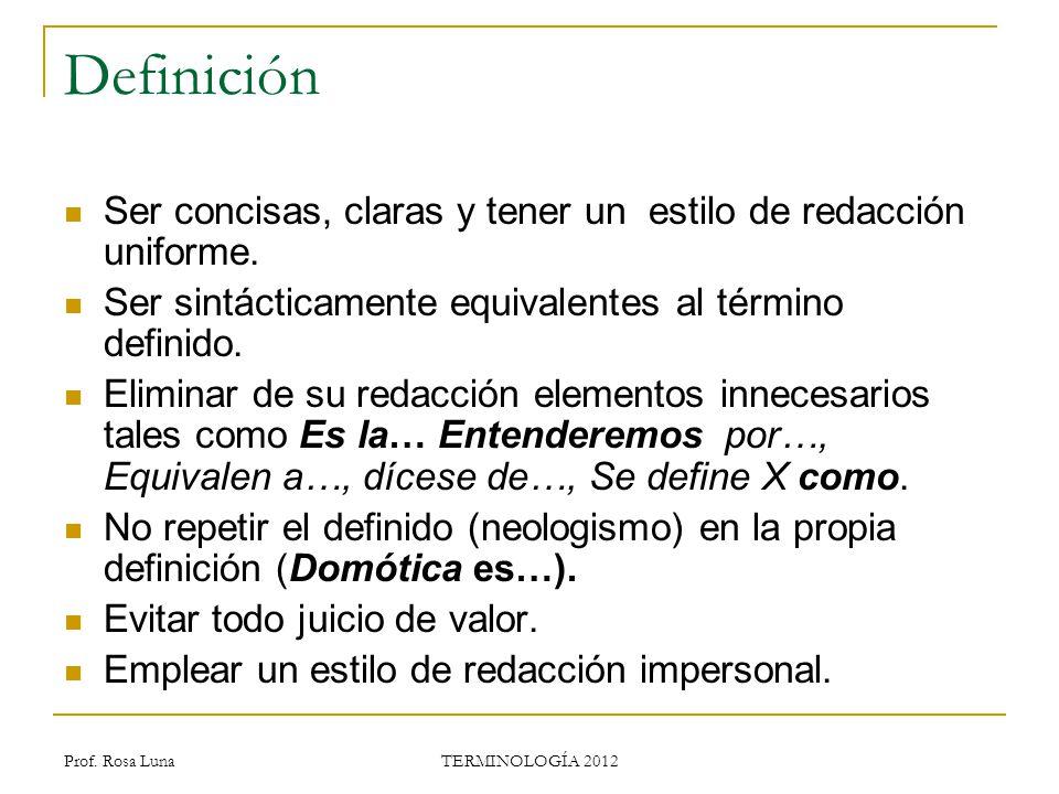 Definición Ser concisas, claras y tener un estilo de redacción uniforme. Ser sintácticamente equivalentes al término definido.
