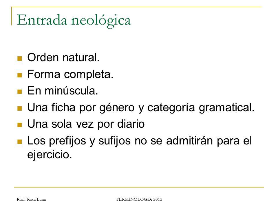 Entrada neológica Orden natural. Forma completa. En minúscula.