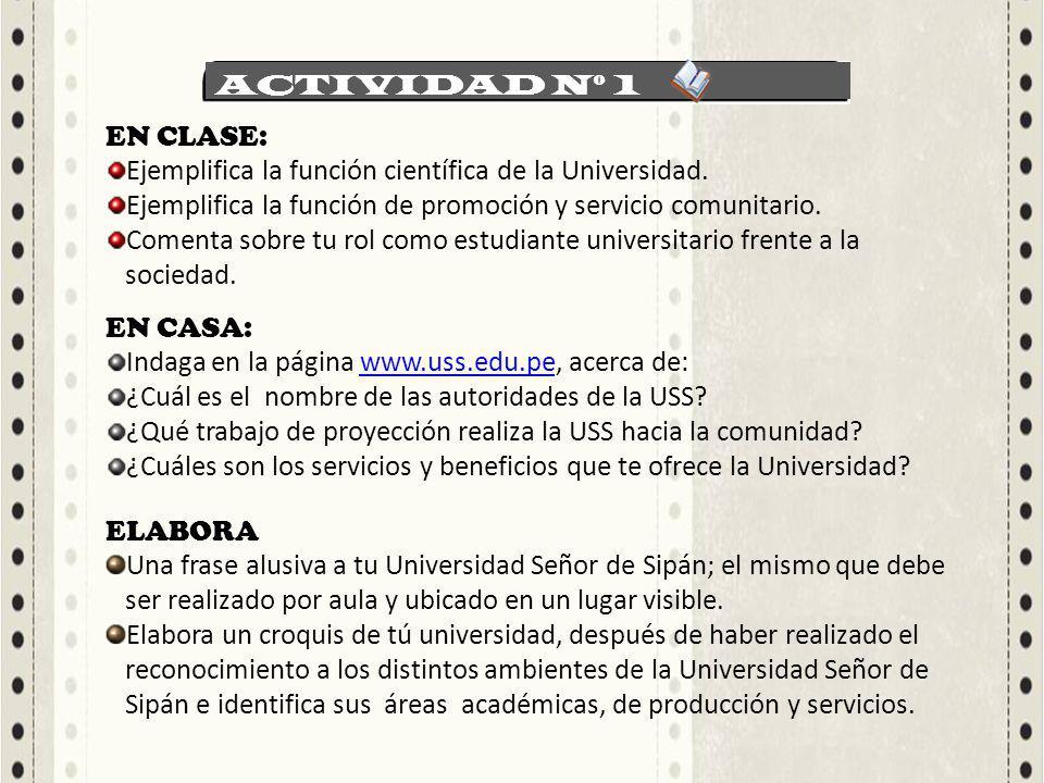 ACTIVIDAD Nº 1 EN CLASE: Ejemplifica la función científica de la Universidad. Ejemplifica la función de promoción y servicio comunitario.