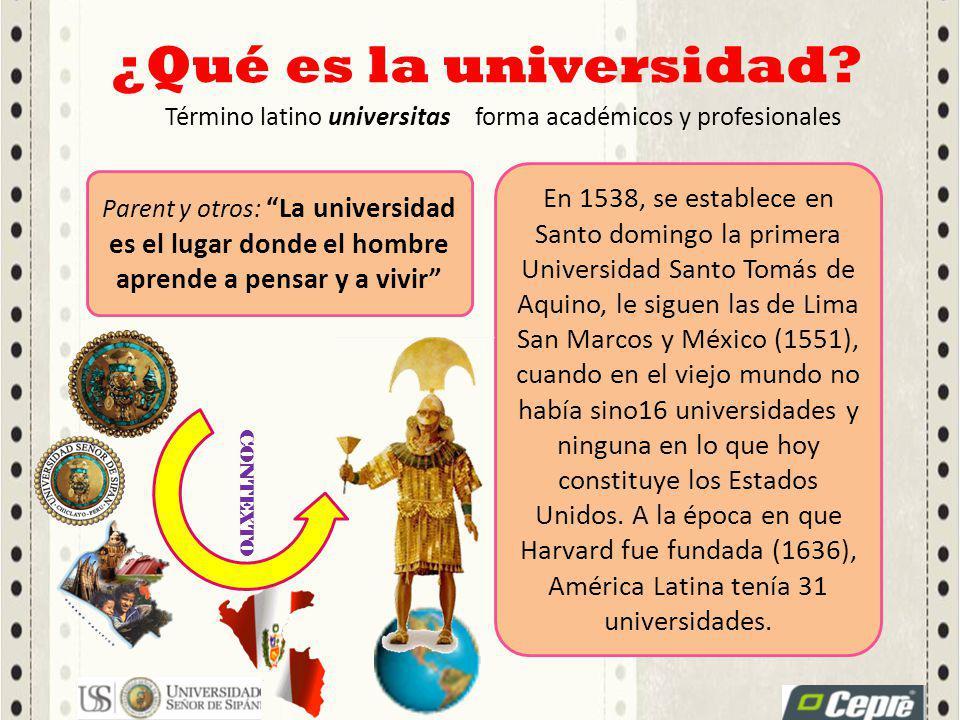 ¿Qué es la universidad Término latino universitas. forma académicos y profesionales.