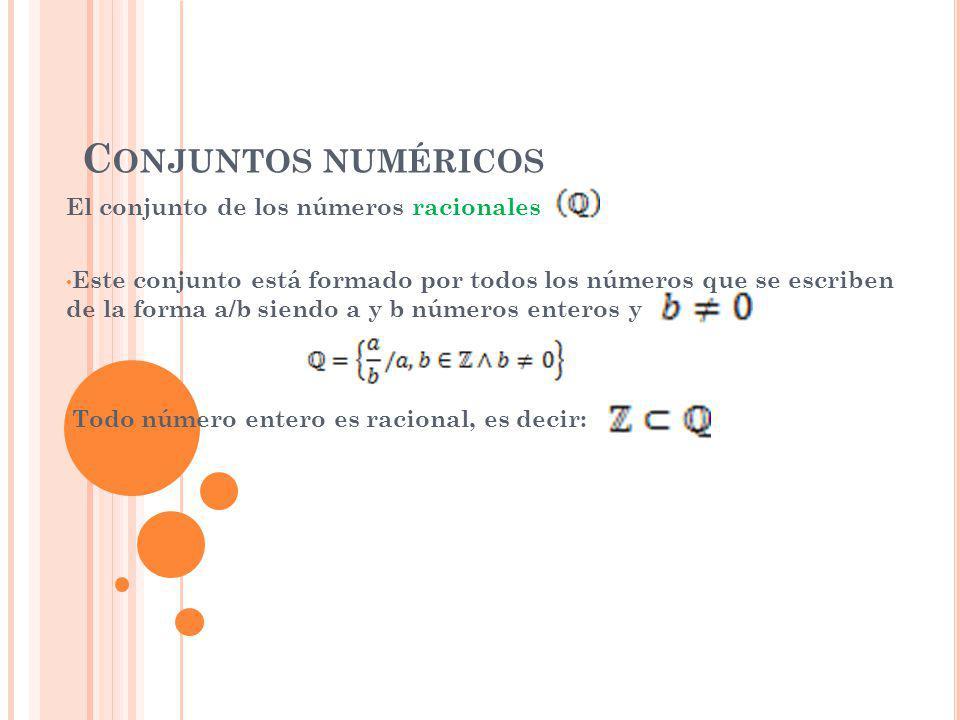 Conjuntos numéricos El conjunto de los números racionales