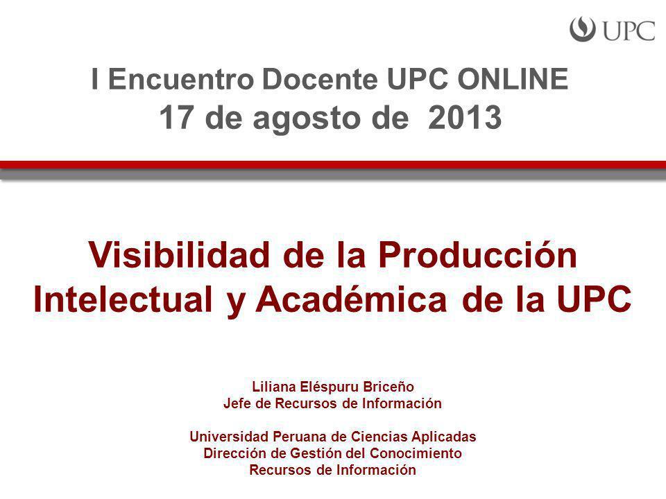 Visibilidad de la Producción Intelectual y Académica de la UPC