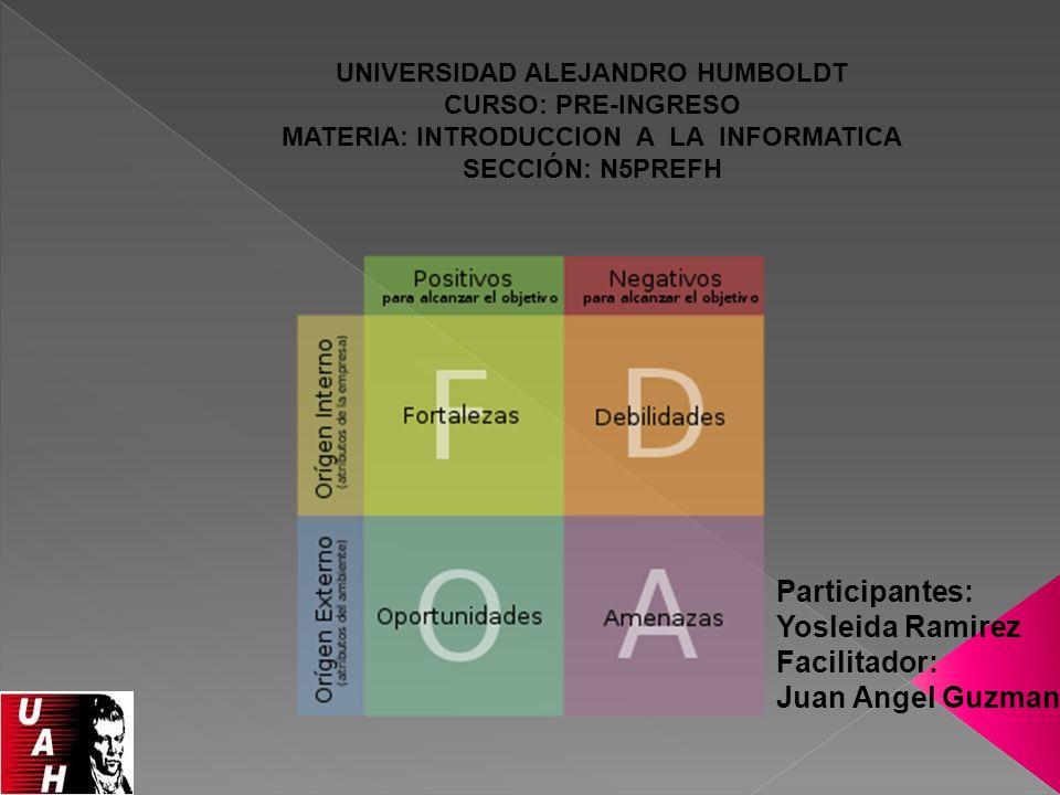 UNIVERSIDAD ALEJANDRO HUMBOLDT MATERIA: INTRODUCCION A LA INFORMATICA