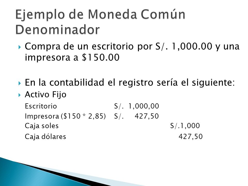 Ejemplo de Moneda Común Denominador