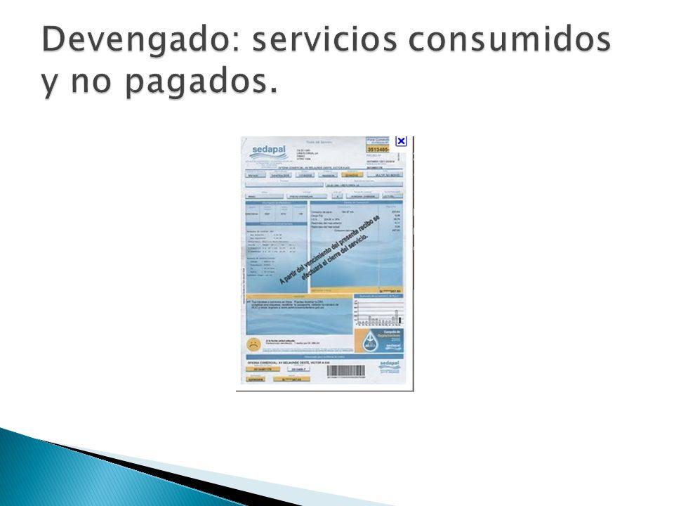 Devengado: servicios consumidos y no pagados.