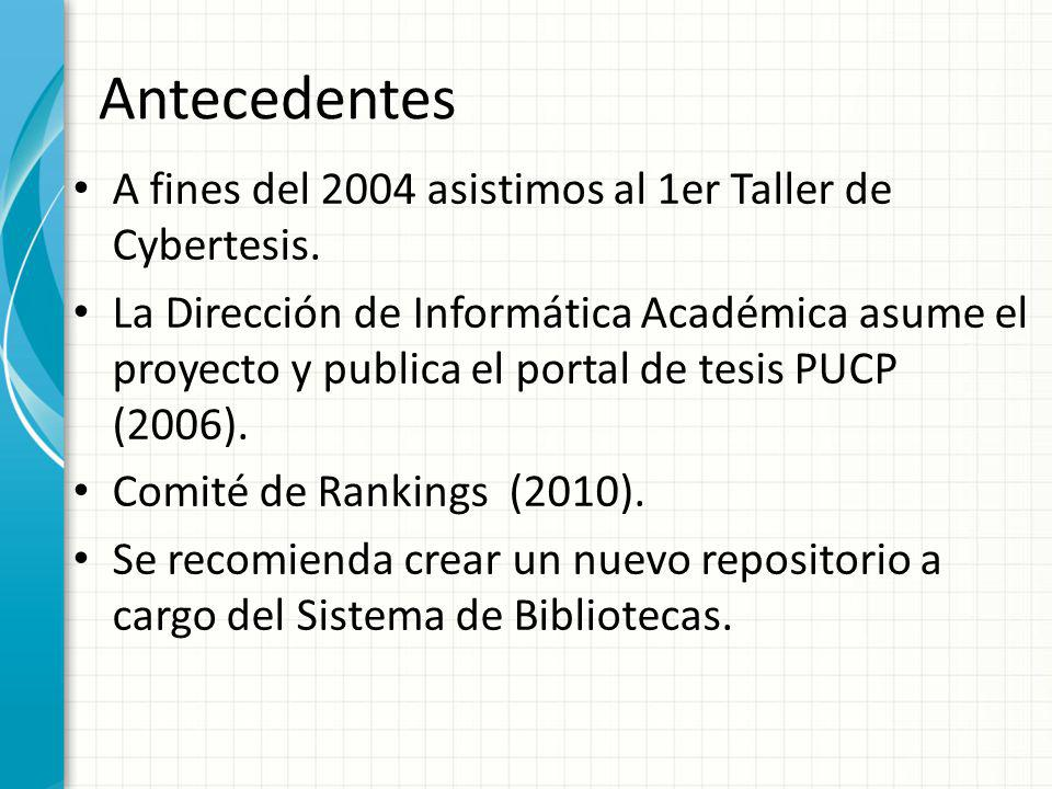 Antecedentes A fines del 2004 asistimos al 1er Taller de Cybertesis.